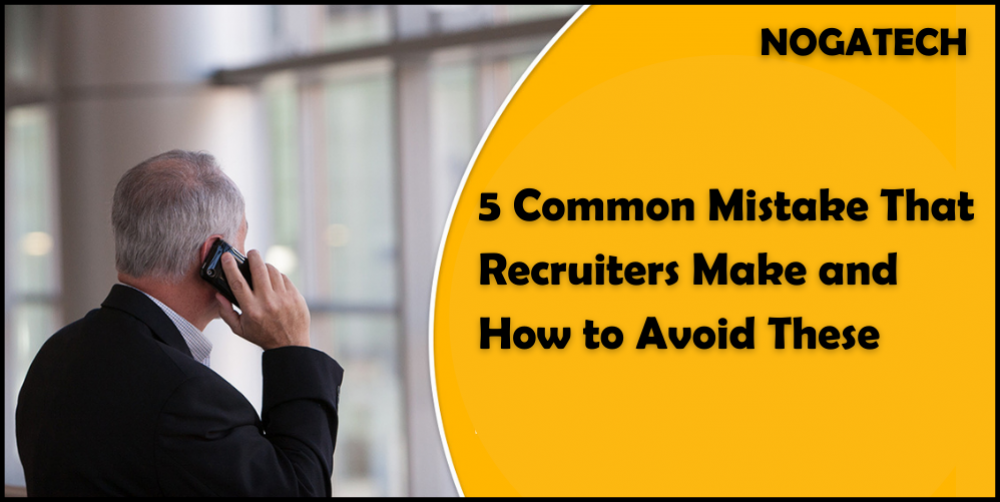 5 Common Errors that recruiters make and how to avoid These
