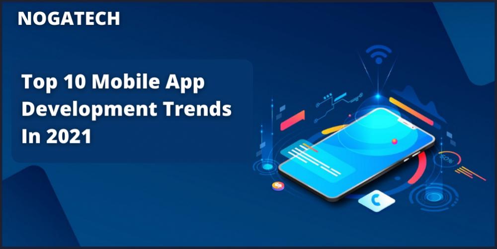 Top 10 Mobile App Development Trends In 2021